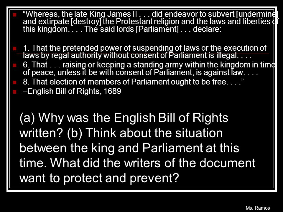 "Ms. Ramos ""Whereas, the late King James II... did endeavor to subvert [undermine] and extirpate [destroy] the Protestant religion and the laws and lib"