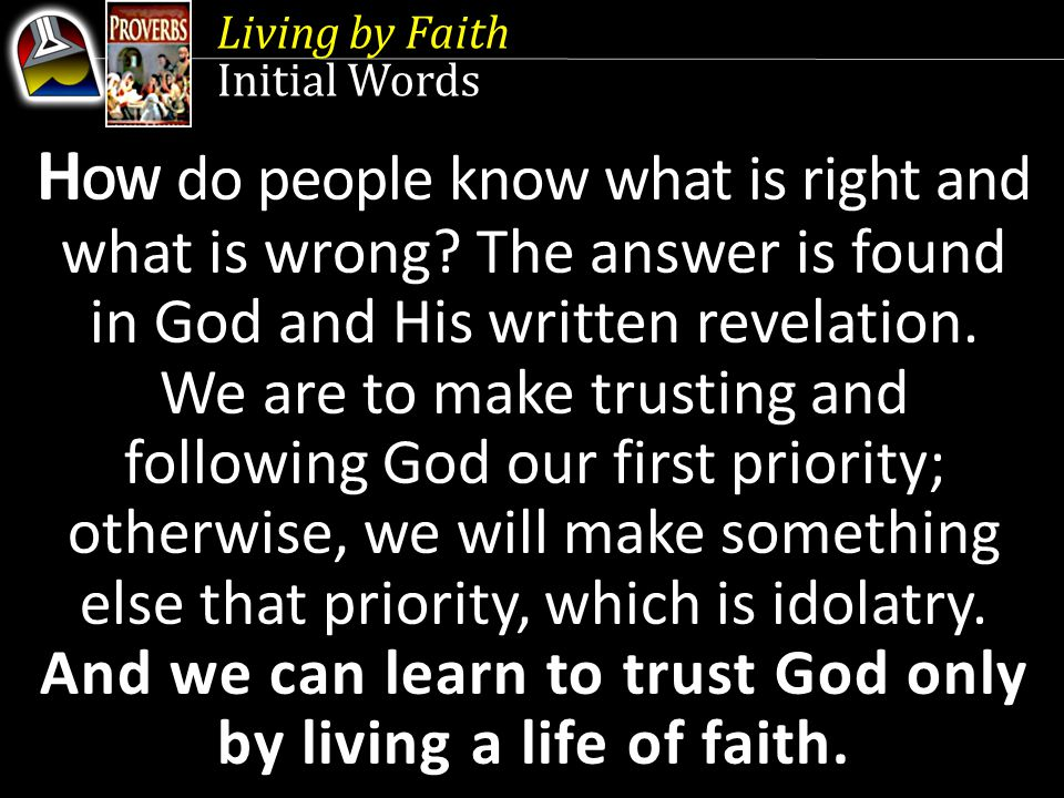 Living by Faith Quick Look 1.Keeping the Law (Proverbs 28:4-9) 2.
