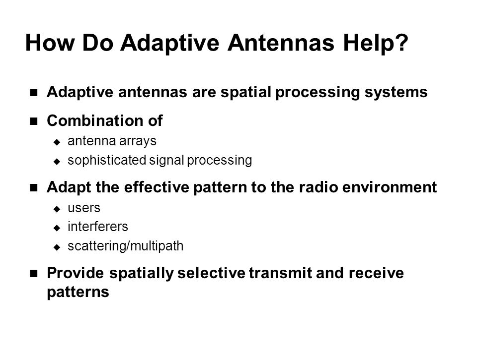 How Do Adaptive Antennas Help.