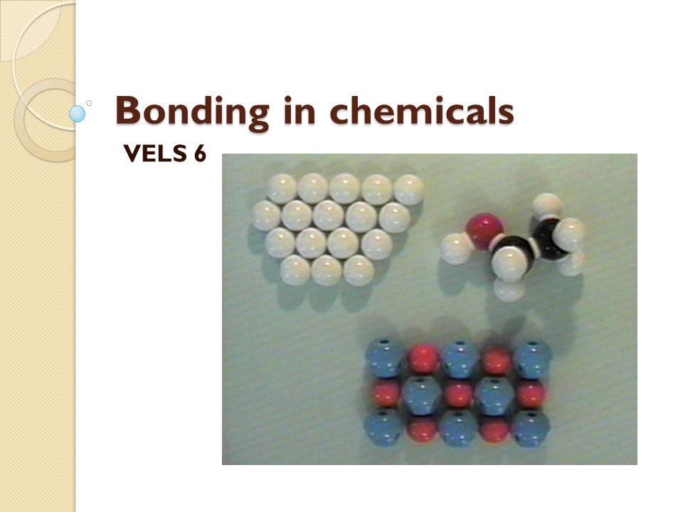 Bonding in chemicals VELS 6