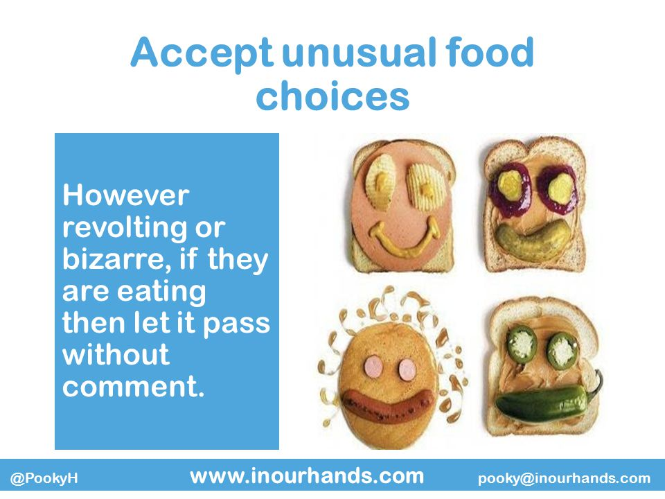 @PookyH www.inourhands.com pooky@inourhands.com Let them serve themselves Even if it is not the done thing in your school canteen, if possible let the young person serve their own food as this will help them to feel more in control of the meal.