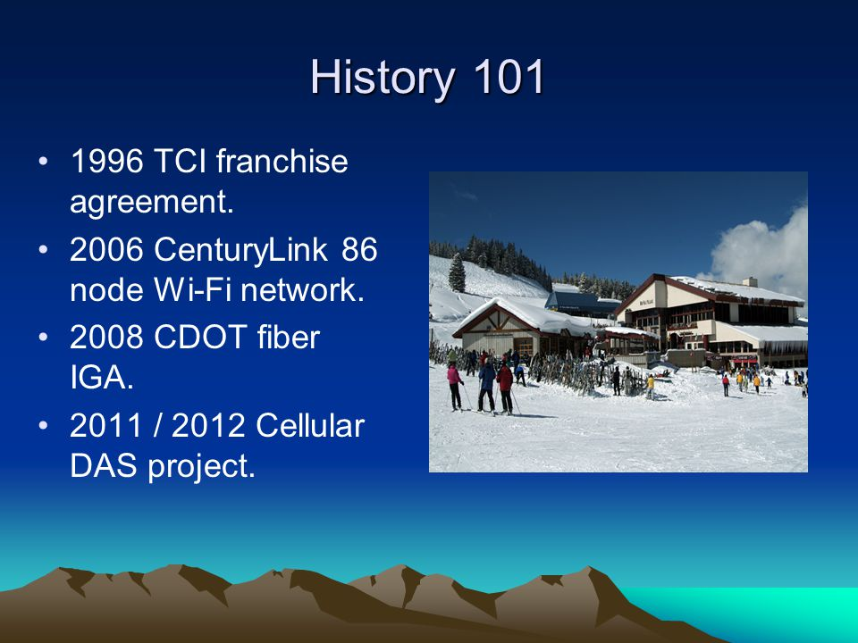 History 101 1996 TCI franchise agreement. 2006 CenturyLink 86 node Wi-Fi network.