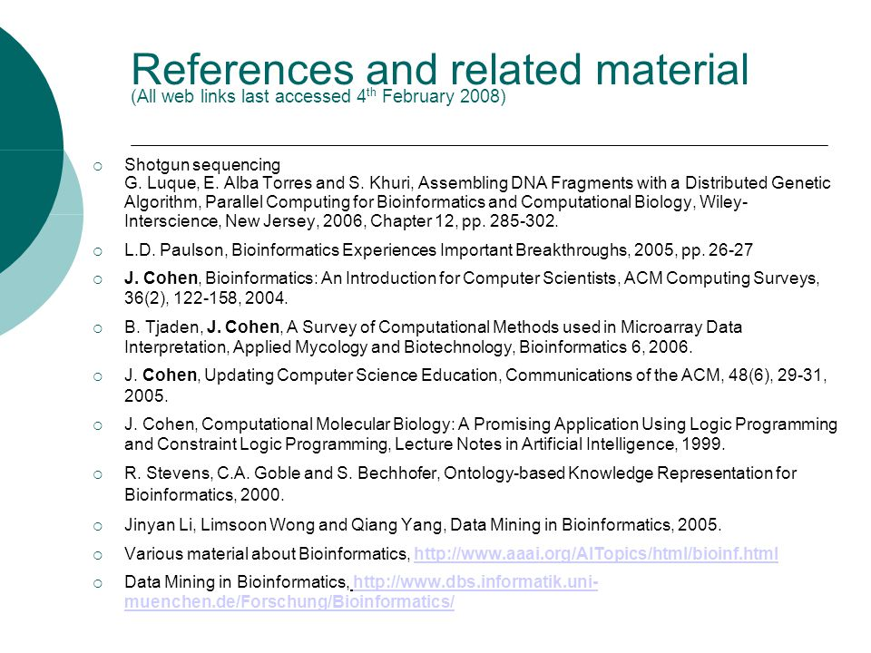 References and related material (All web links last accessed 4 th February 2008)‏  Shotgun sequencing G. Luque, E. Alba Torres and S. Khuri, Assembli