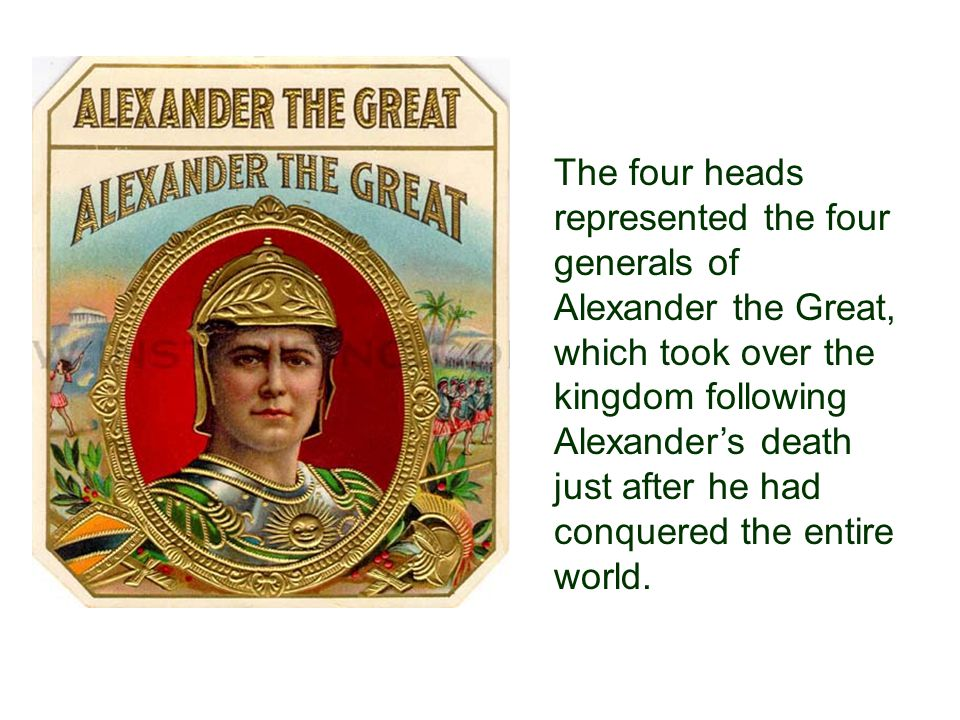The four heads represented the four generals of Alexander the Great, which took over the kingdom following Alexander's death just after he had conquered the entire world.