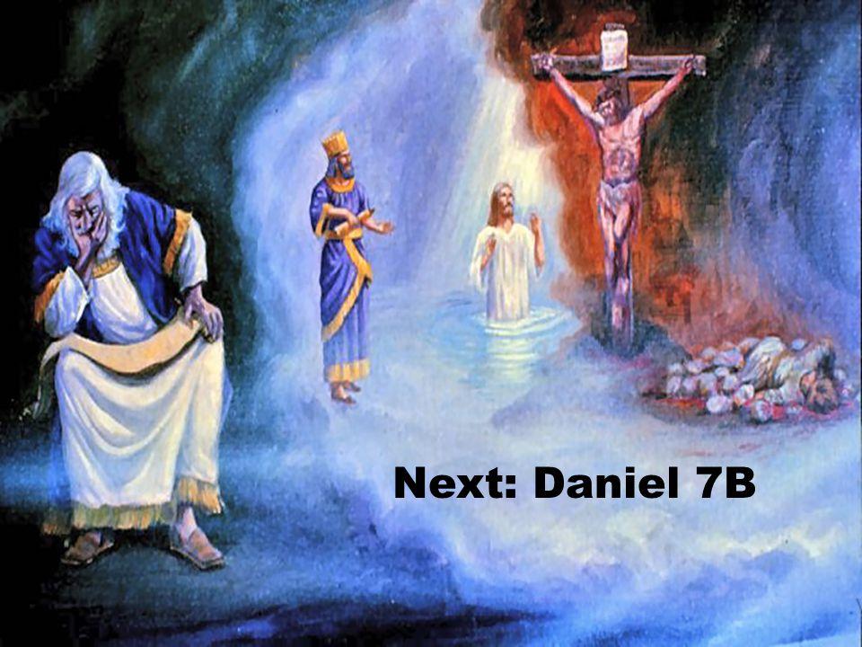Next: Daniel 7B