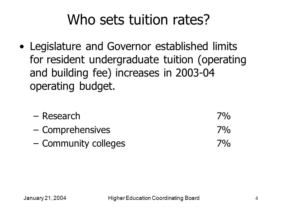 4 Who sets tuition rates.