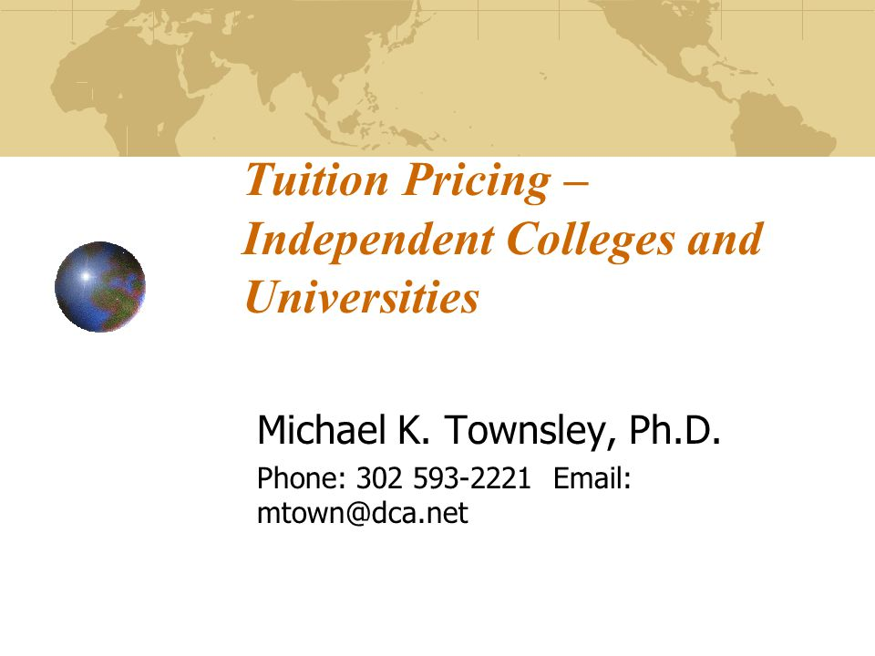 Tuition Pricing – IndependentColleges and Universities Michael K.