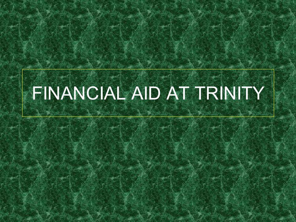 FINANCIAL AID AT TRINITY