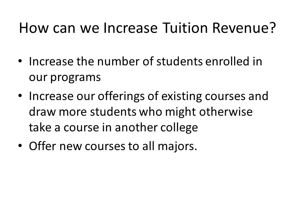 How can we Increase Tuition Revenue.