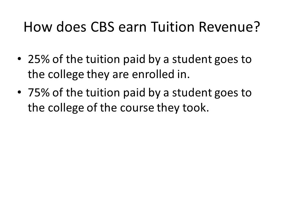 How does CBS earn Tuition Revenue.