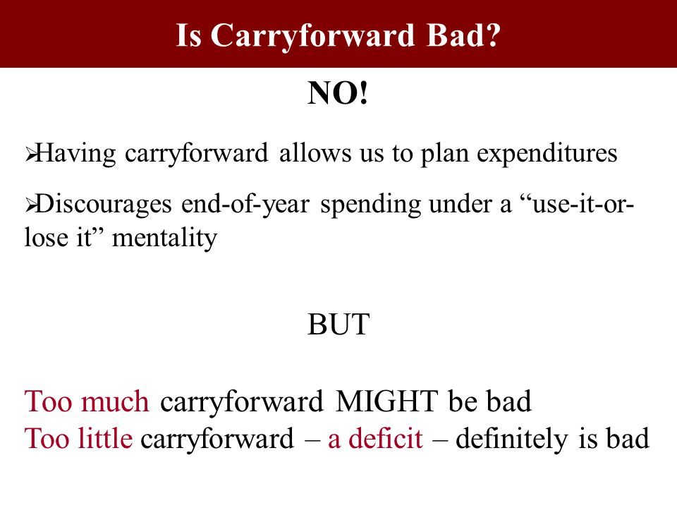 Is Carryforward Bad. NO.