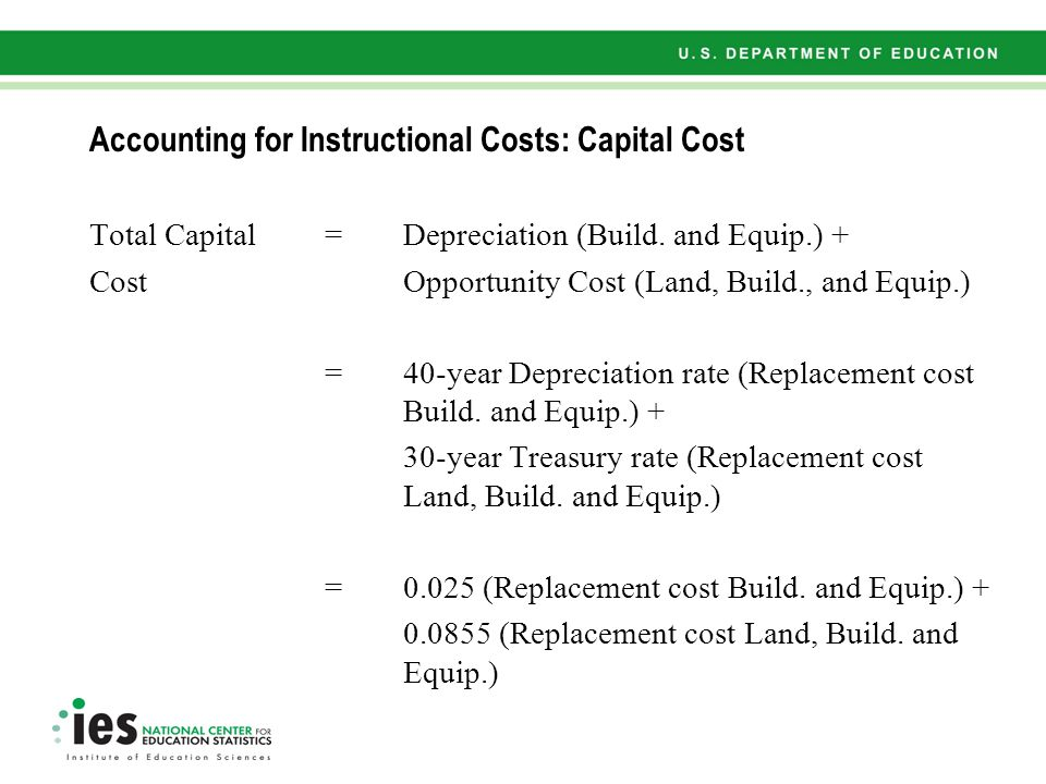 Accounting for Instructional Costs: Capital Cost Total Capital=Depreciation (Build.