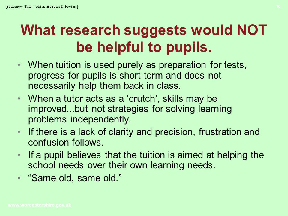 www.worcestershire.gov.uk What research suggests would NOT be helpful to pupils.