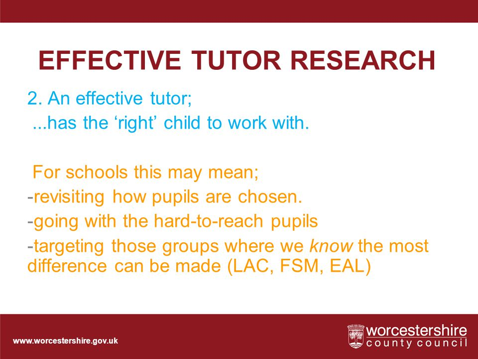 www.worcestershire.gov.uk EFFECTIVE TUTOR RESEARCH 2.
