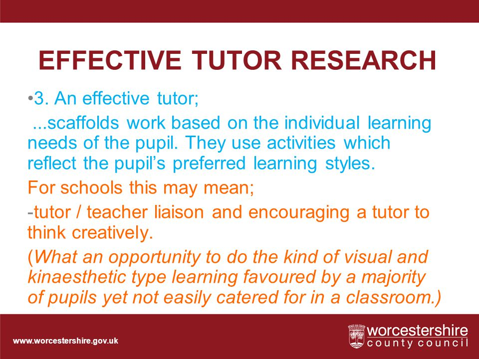 www.worcestershire.gov.uk EFFECTIVE TUTOR RESEARCH 3.