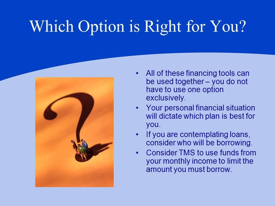 Which Option is Right for You.