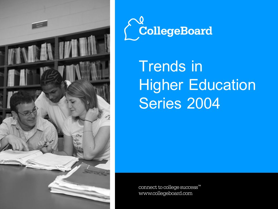 Trends in Higher Education Series 2004 Net Tuition and Fees and Net Cost of Attendance as a Percentage of Family Income, 1989-90 and 1999–2000 Source: National Center for Education Statistics.