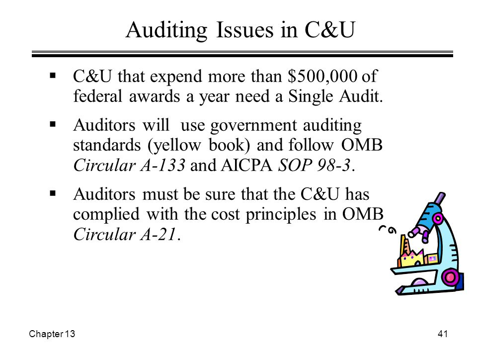 Chapter 1341  C&U that expend more than $500,000 of federal awards a year need a Single Audit.  Auditors will use government auditing standards (yel
