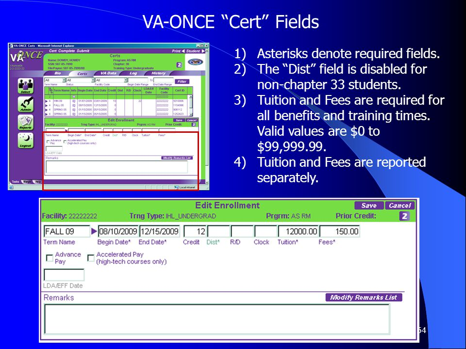 64 VA-ONCE Cert Fields 1) 1)Asterisks denote required fields.