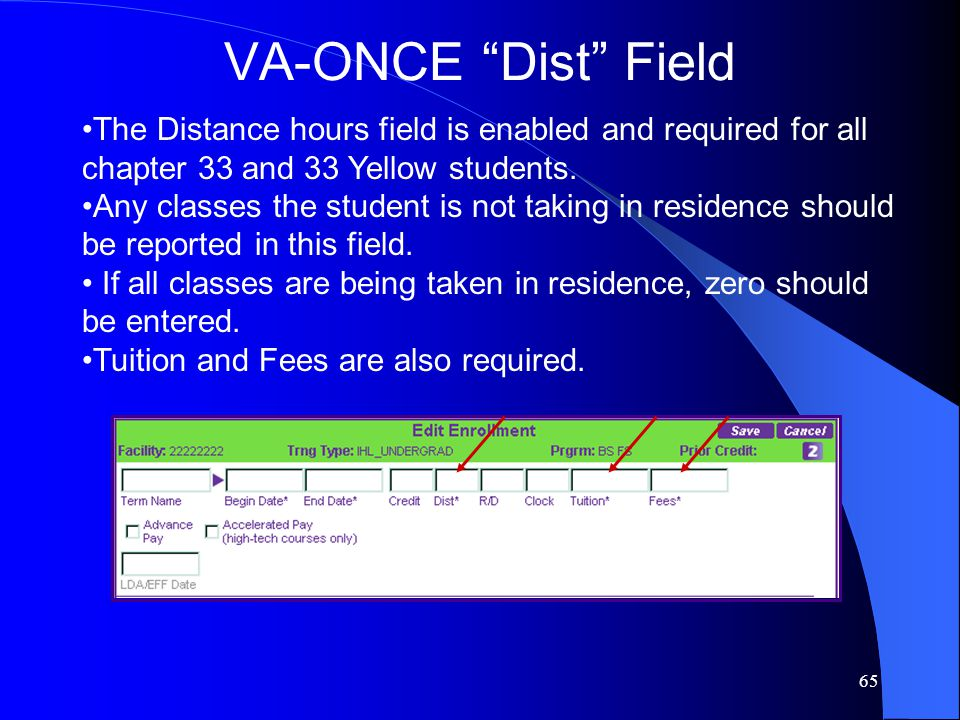 65 The Distance hours field is enabled and required for all chapter 33 and 33 Yellow students.