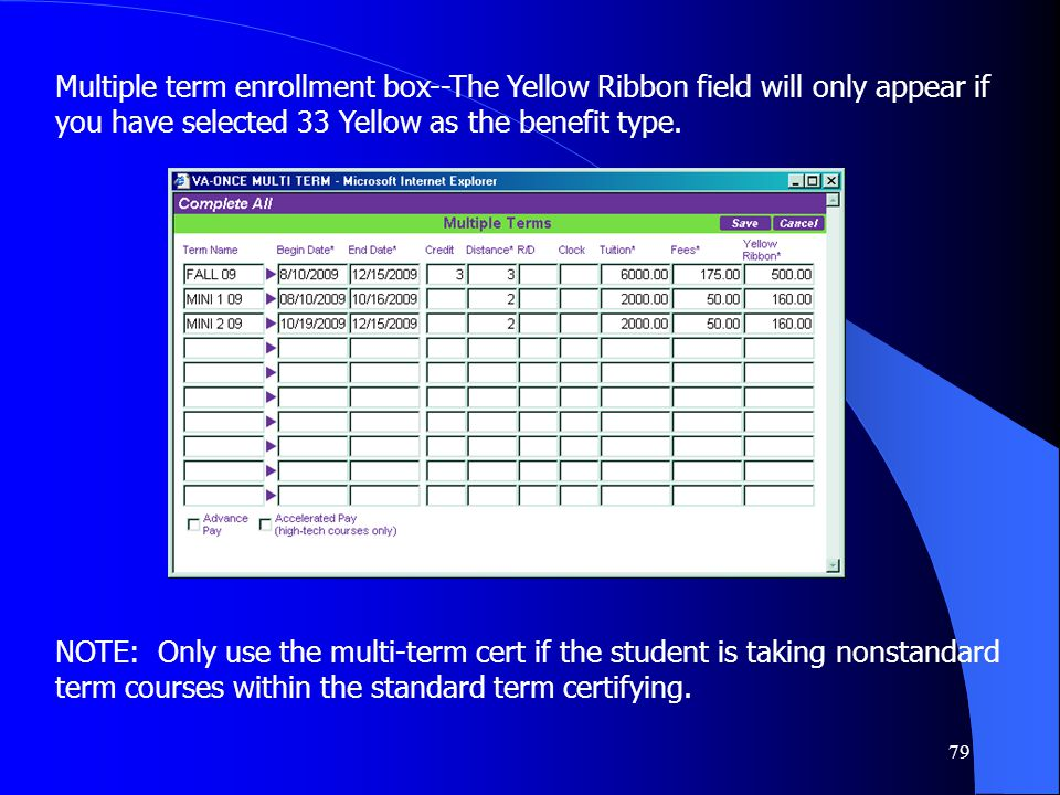 79 Multiple term enrollment box--The Yellow Ribbon field will only appear if you have selected 33 Yellow as the benefit type.