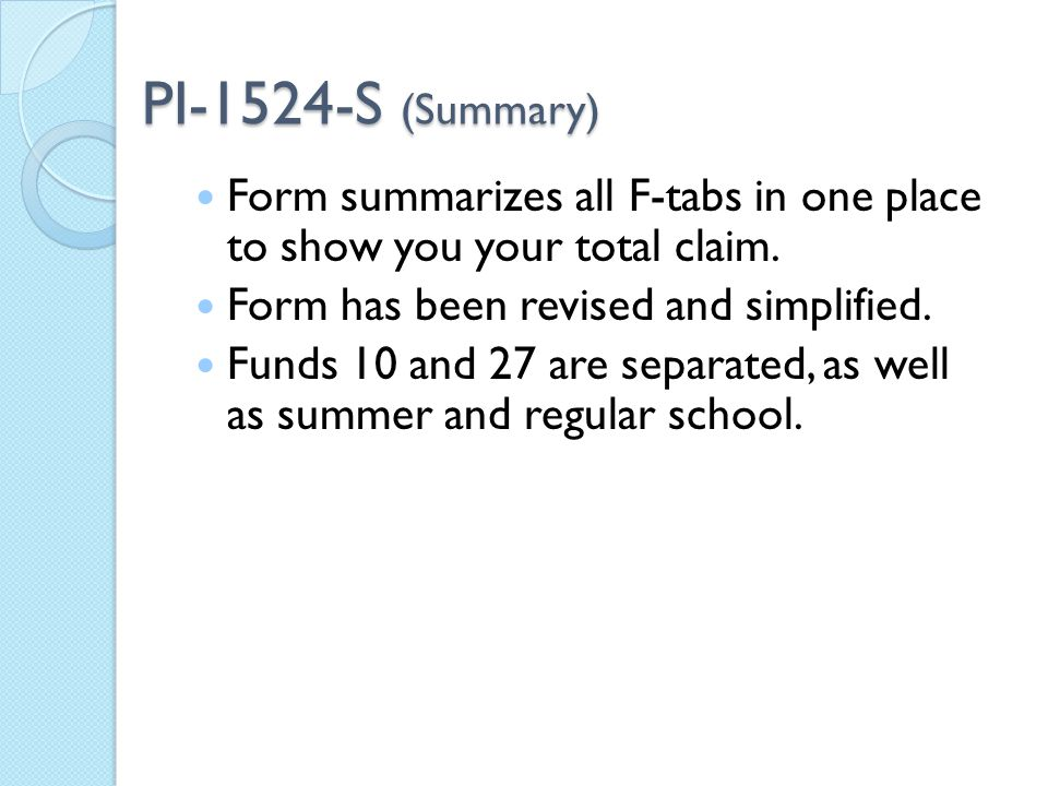 PI-1524-S (Summary) Form summarizes all F-tabs in one place to show you your total claim.