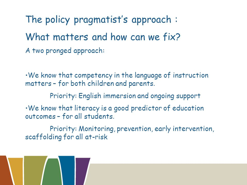 The policy pragmatist's approach : What matters and how can we fix.