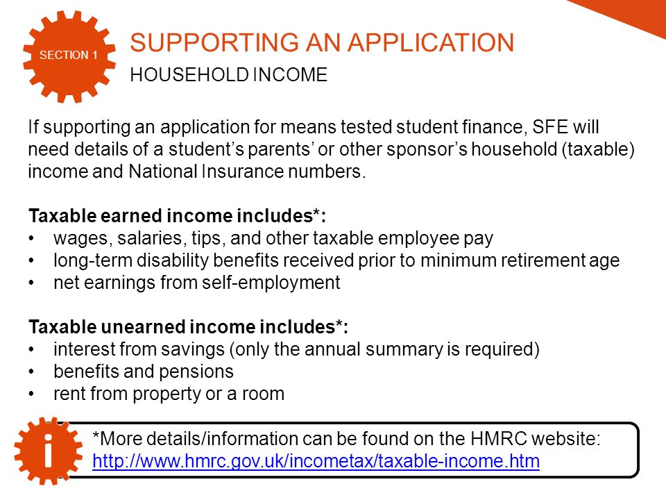 SECTION 1 2015/16 If supporting an application for means tested student finance, SFE will need details of a student's parents' or other sponsor's household (taxable) income and National Insurance numbers.