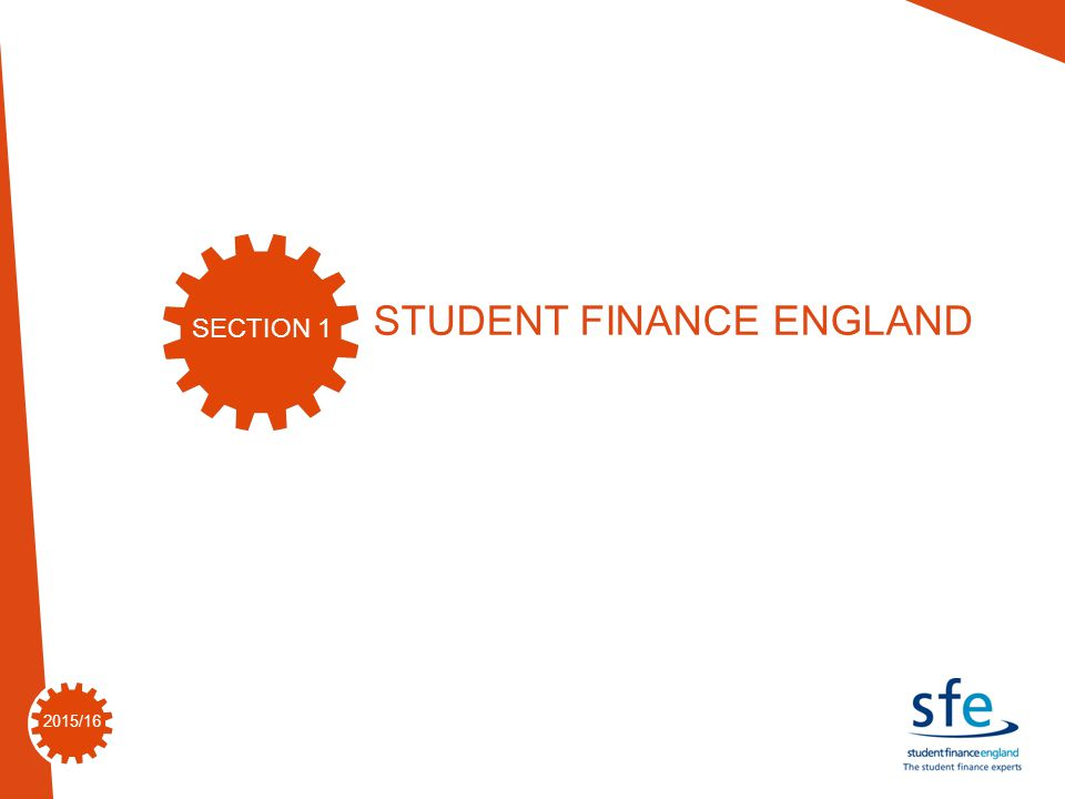 2015/16 STUDENT FINANCE ENGLAND SECTION 1