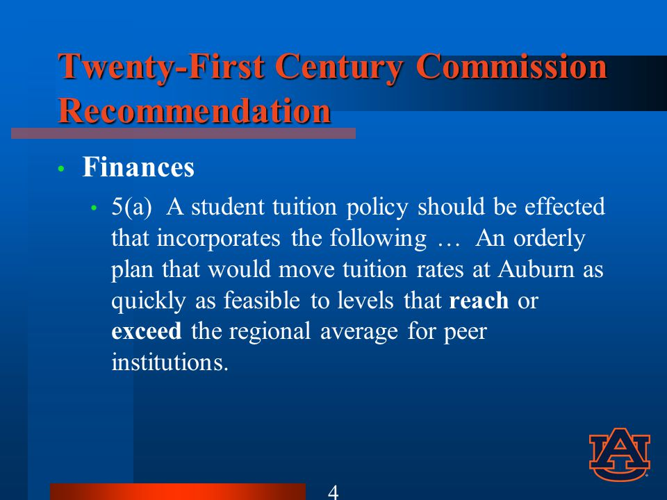 Twenty-First Century Commission Recommendation Finances 5(a) A student tuition policy should be effected that incorporates the following … An orderly