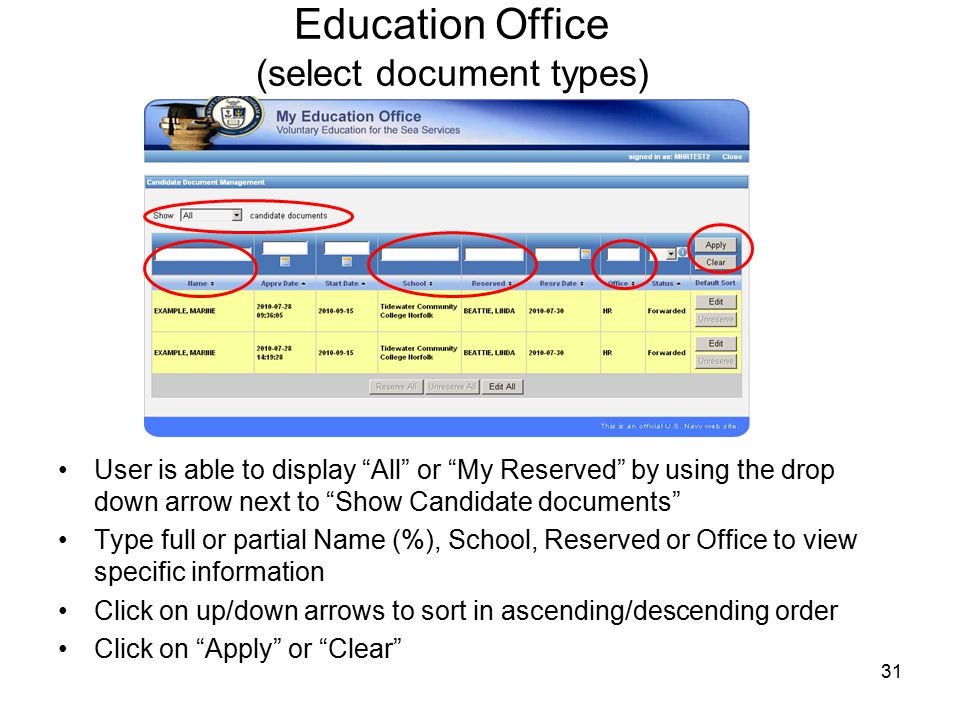 31 Education Office (select document types) User is able to display All or My Reserved by using the drop down arrow next to Show Candidate documents Type full or partial Name (%), School, Reserved or Office to view specific information Click on up/down arrows to sort in ascending/descending order Click on Apply or Clear
