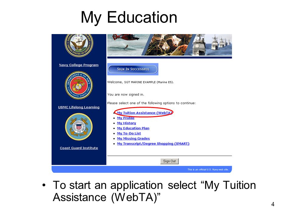 4 My Education To start an application select My Tuition Assistance (WebTA)