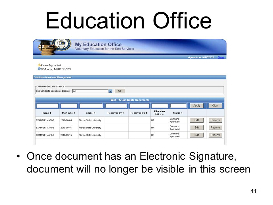 41 Education Office Once document has an Electronic Signature, document will no longer be visible in this screen