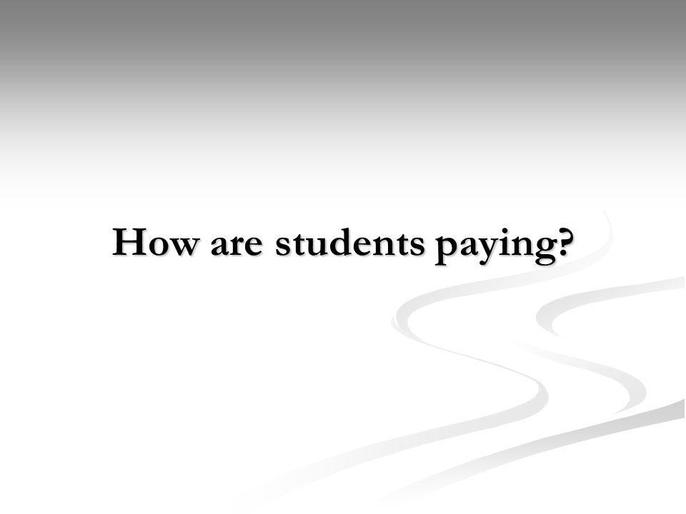 How are students paying?