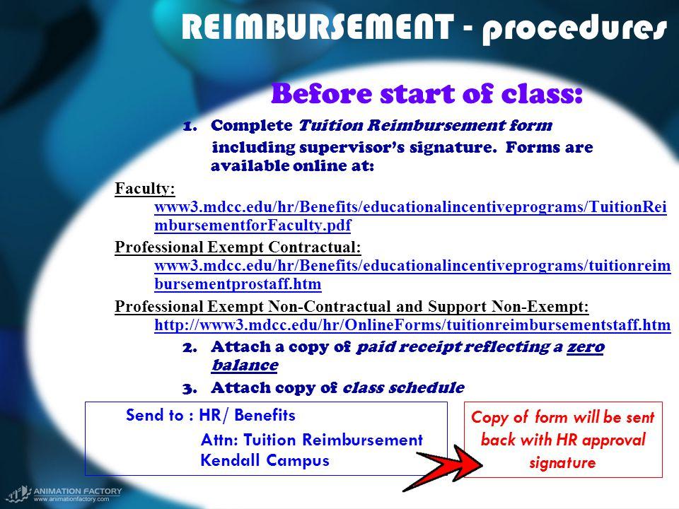 REIMBURSEMENT - procedures Before start of class: 1.Complete Tuition Reimbursement form including supervisor's signature. Forms are available online a