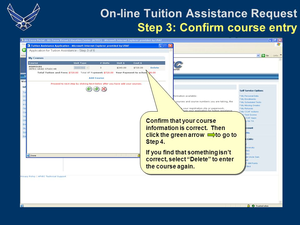 On-line Tuition Assistance Request Step 3: Confirm course entry Confirm that your course information is correct.