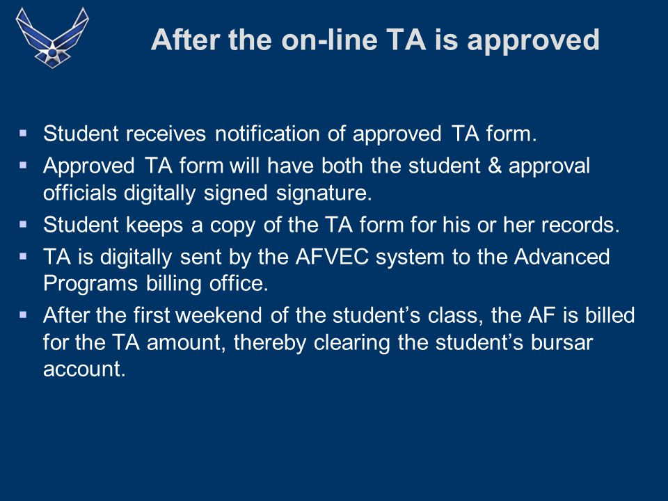 After the on-line TA is approved  Student receives notification of approved TA form.