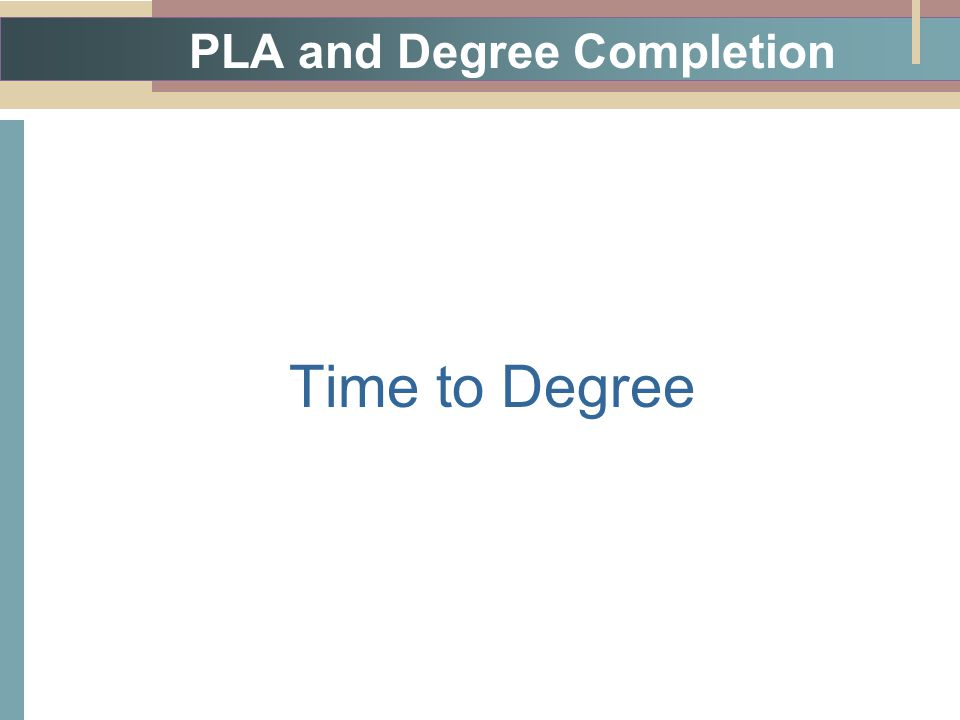 PLA and Degree Completion Time to Degree