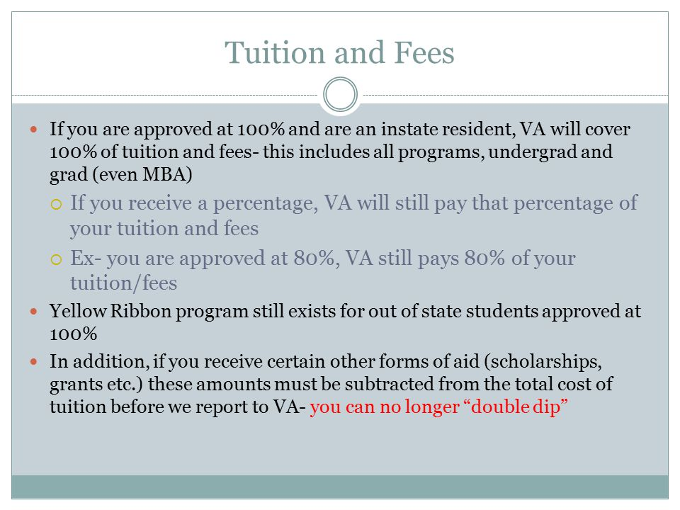 Out of State Students The new law has changed how VA will pay for out of state students In state cap of $606.63/credit hour has been eliminated VA will now only pay the in state rates for out of state students For example: o In state student enrolled full time is charged $3264.65 o Out of state student enrolled full time is charged $9532.15 o VA will now pay the $3264.65 for the out of state student and the difference of $6267.50 is the students responsibility