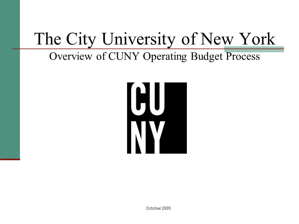 October 2009 The City University of New York Overview of CUNY Operating Budget Process