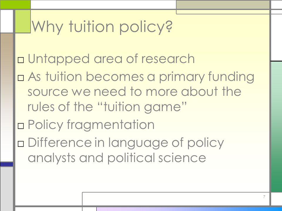7 Why tuition policy.