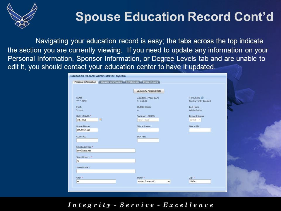 Spouse Education Record Cont'd Navigating your education record is easy; the tabs across the top indicate the section you are currently viewing.