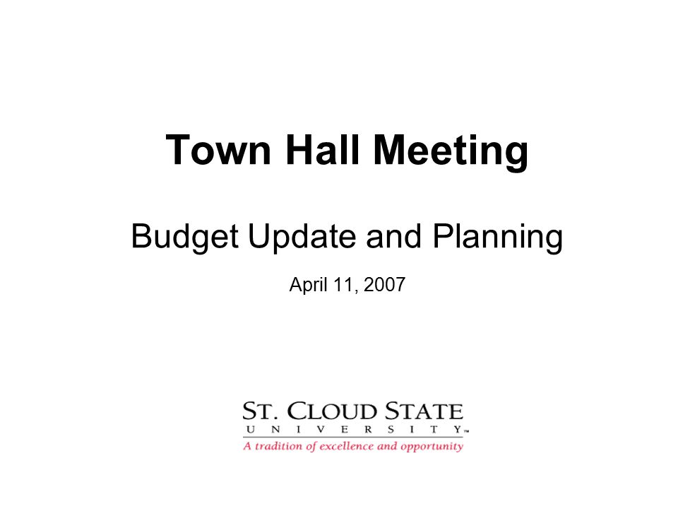 Town Hall Meeting Budget Update and Planning April 11, 2007