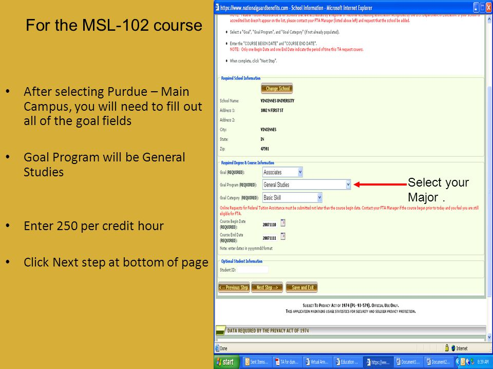 After selecting Purdue – Main Campus, you will need to fill out all of the goal fields Goal Program will be General Studies Enter 250 per credit hour Click Next step at bottom of page Select your Major.