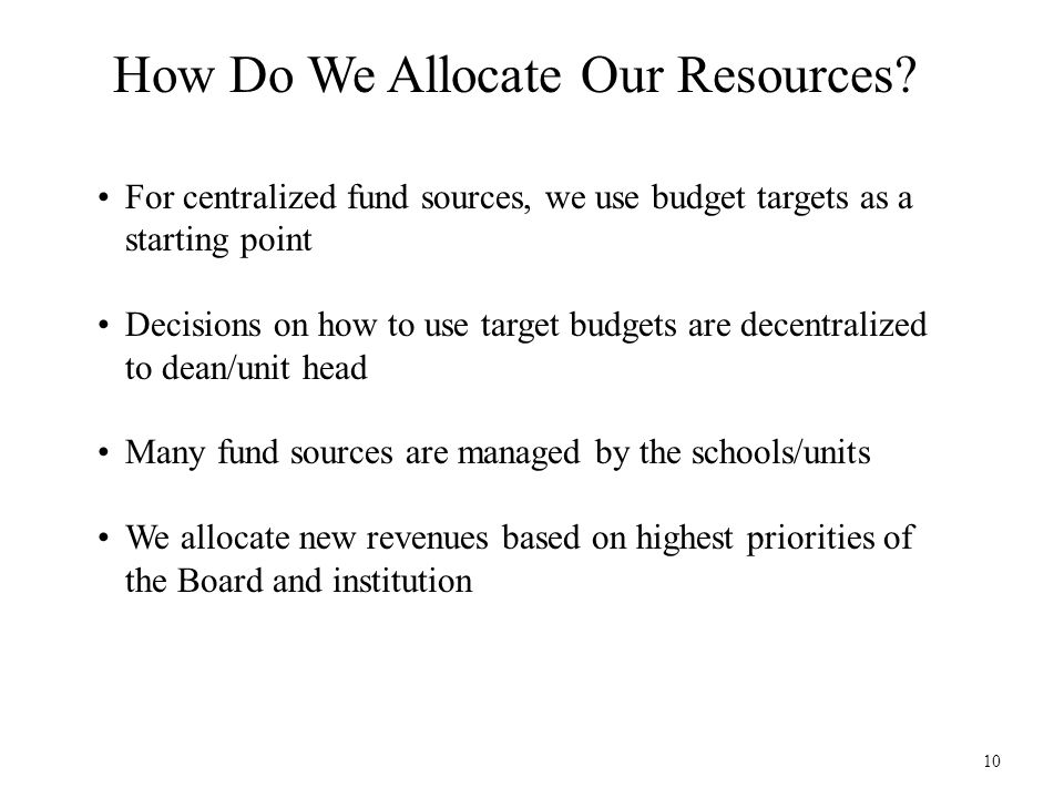 10 How Do We Allocate Our Resources.