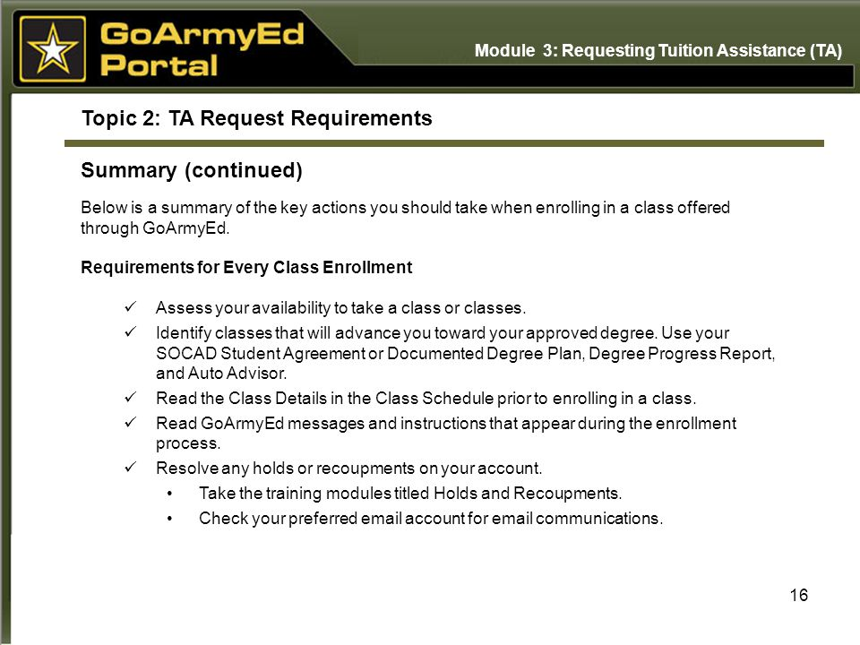 16 Topic 2: TA Request Requirements Summary (continued) Below is a summary of the key actions you should take when enrolling in a class offered throug