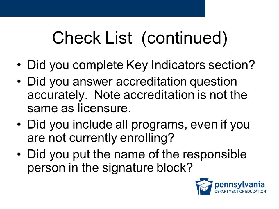Check List (continued) Did you complete Key Indicators section.