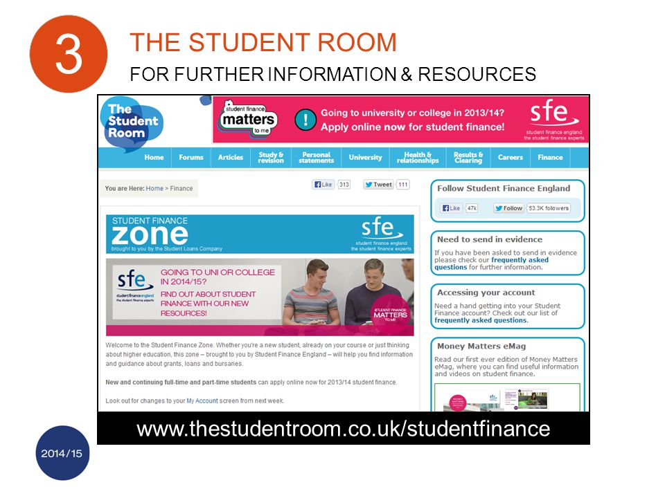 www.thestudentroom.co.uk/studentfinance THE STUDENT ROOM FOR FURTHER INFORMATION & RESOURCES 3