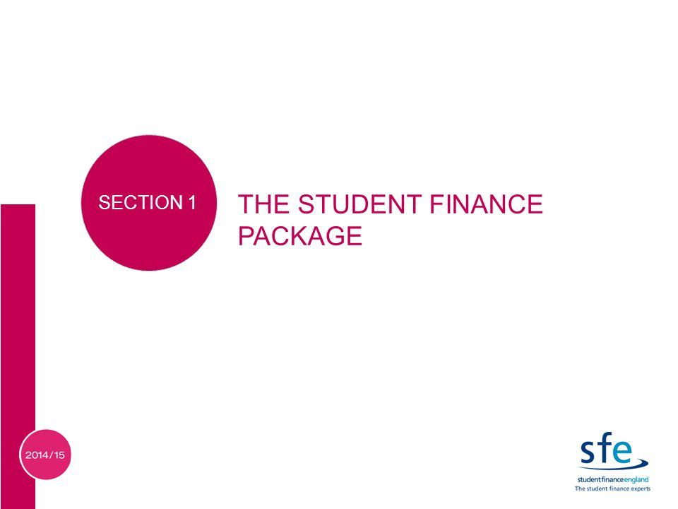 THE STUDENT FINANCE PACKAGE SECTION 1