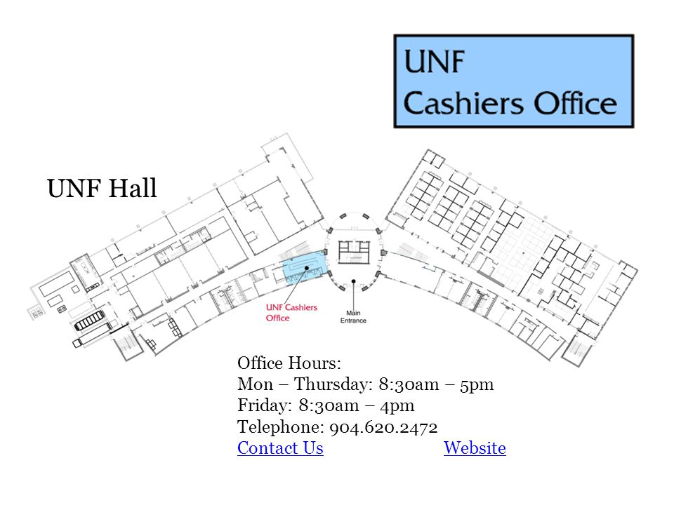 UNF Hall Office Hours: Mon – Thursday: 8am – 5pm Friday: 9am – 5pm Telephone: 904.620.5555 WebsiteContact Us